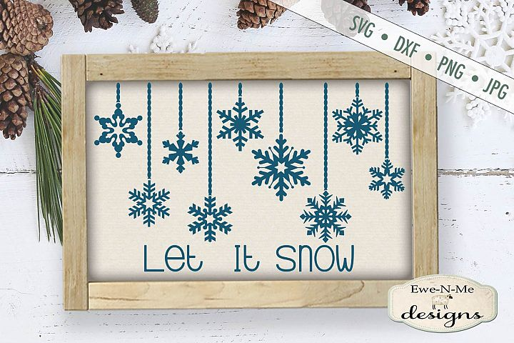Let It Snow - Hanging Snowflakes - SVG DXF