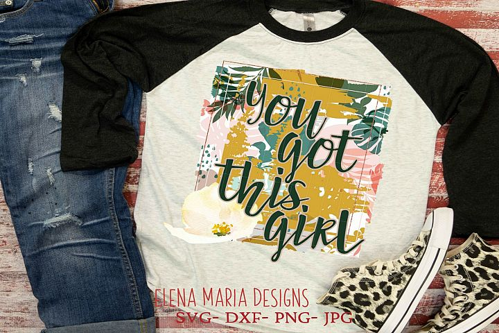 You Got This Girl Printable Sublimation Or Print & Cut