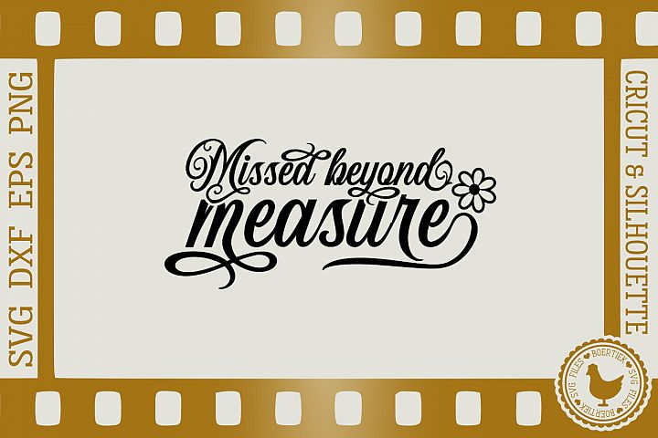 Missed beyond measure, memorial quote