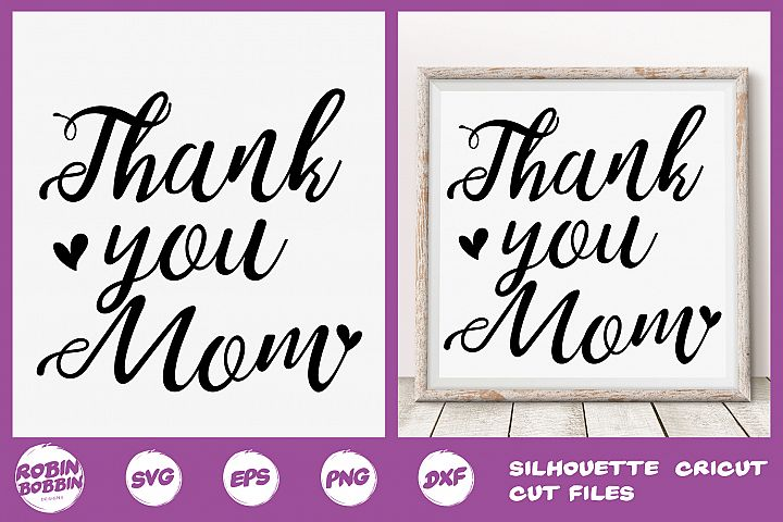 Thank You Mom Svg - Mother SVG PNG EPS DXF Craft