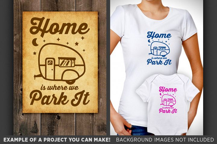 Home Is Where You Park It Svg - Camper Sign - Camping 640