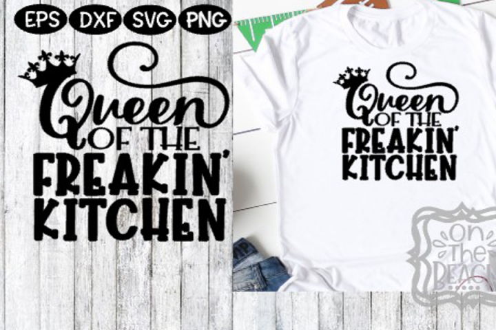 QUEEN of the Freakin Kitchen SVG Christmas Thanksgiving