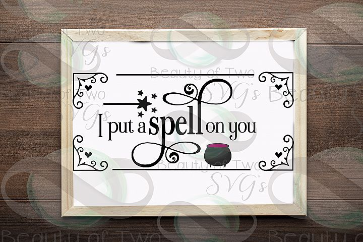 Halloween svg sign design, I put a spell on you svg, witch
