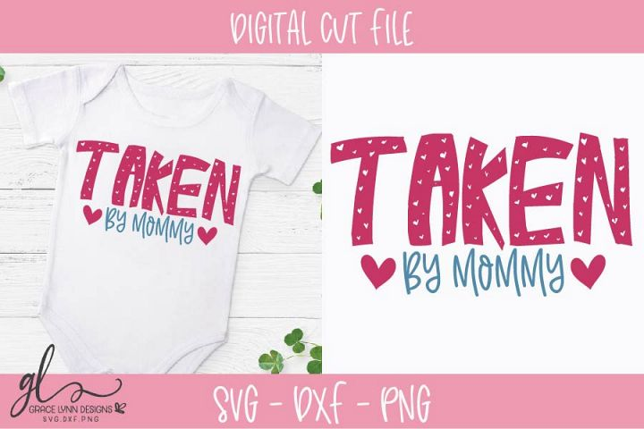 Taken By Mommy - Valentines Day SVG Cut File
