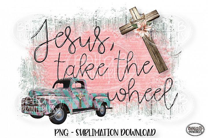 Christian Sublimation Design, Jesus Take The Wheel, Vintage
