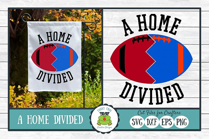 A Home Divided - Football SVG Cut File