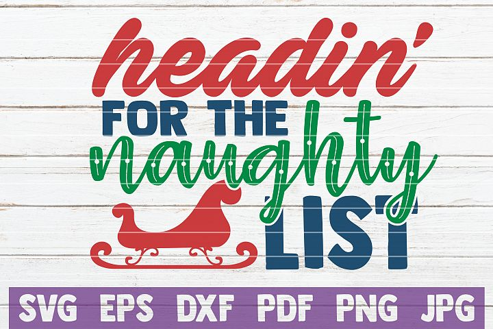 Headin For The Naughty List SVG Cut File