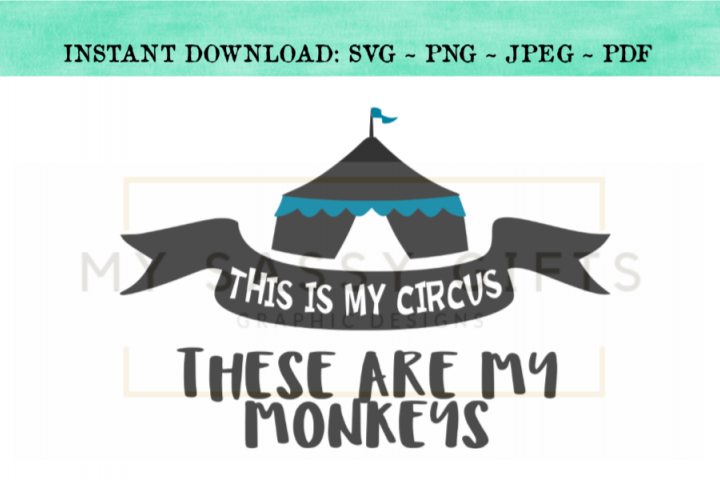 This Is My Circus These Are My Monkeys Funny SVG Design