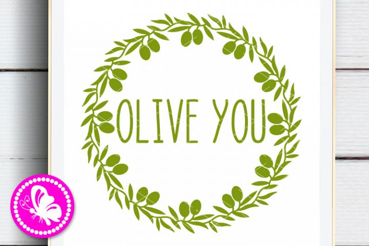 Olive you svg Quote Olive branch Cut file Love You Lashes