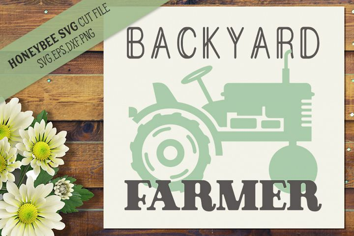 Backyard Farmer SVG Farmhouse Cut file