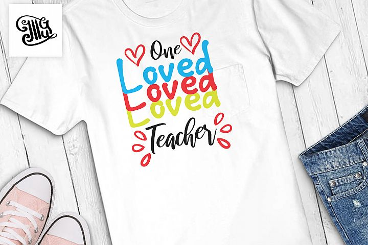Teacher Valentines day svg One loved teacher