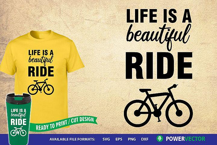 Bike Sayings Svg, Life is a beautiful ride