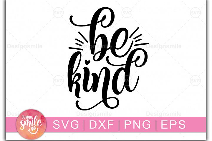 Be Kind SVG | SVG Cut File | Inspirational Quotes