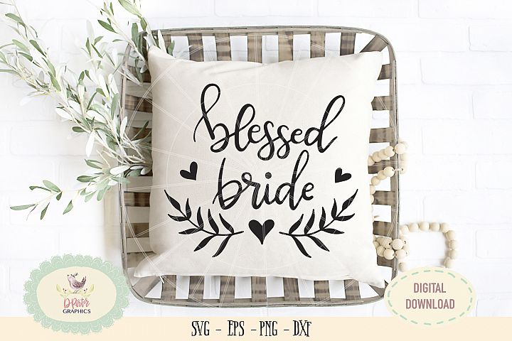 Blessed bride SVG PNG wedding anniversary valentine