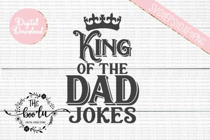 King of the Dad JokesSVG DXF PNG EPS Cutting Files