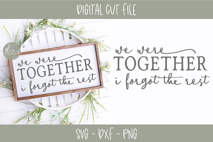 We Were Together I Forgot The Rest - SVG, DXF & PNG