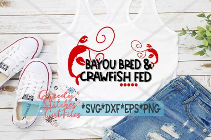Bayou Bred & Crawfish Fed SVG DXF EPS