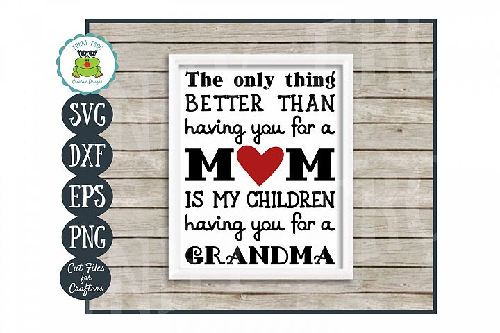 The Only Thing Better...SVG for Grandma on Mothers Day