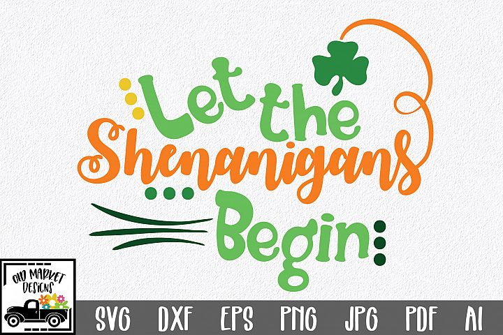 Let the Shenanigans Begin SVG Cut File - St. Patricks Day
