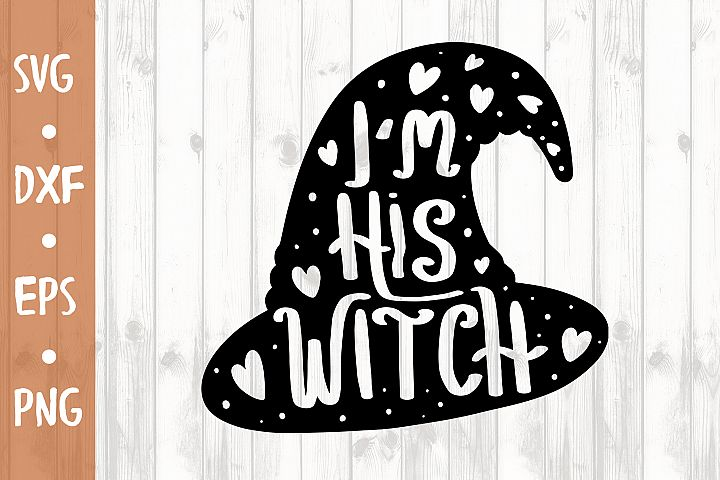 Im his witch SVG CUT FILE