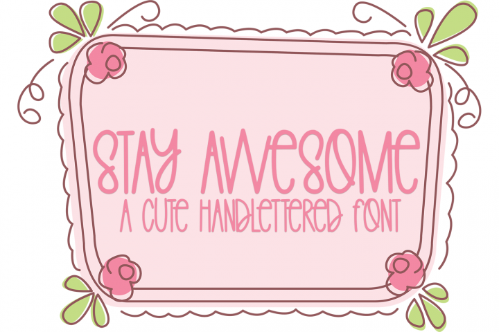 Stay Awesome - A Cute Hand-Lettered Font