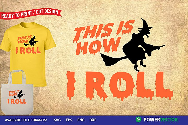 This is how i roll, Halloween SVG Design