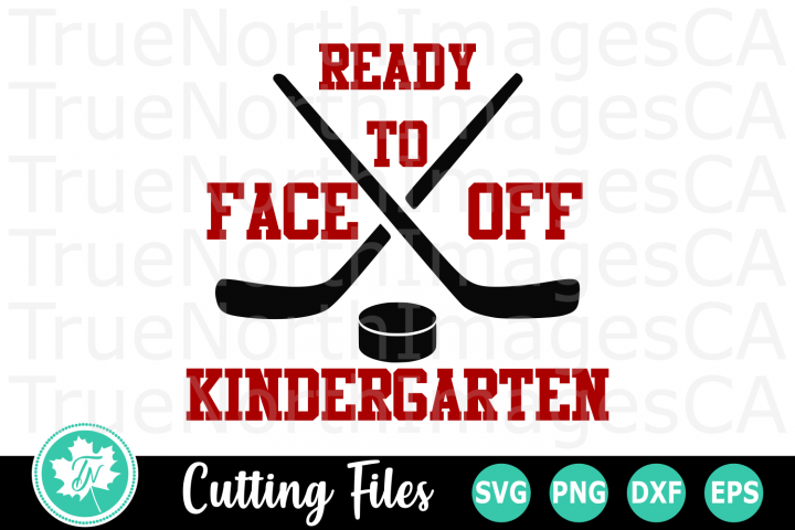 Ready to Face off Kindergarten - A School SVG Cut File
