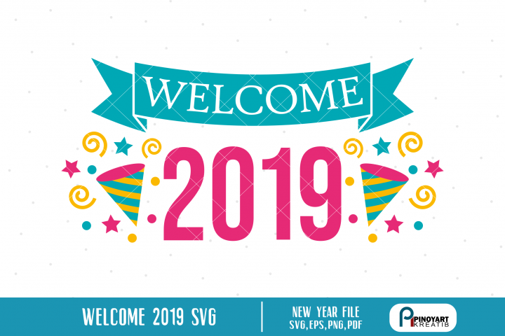 Welcome 2019 svg, Happy New Year svg - a new year file