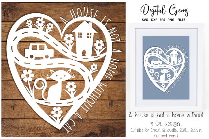A house is not a home without a Cat. SVG / DXF / EPS / PNG
