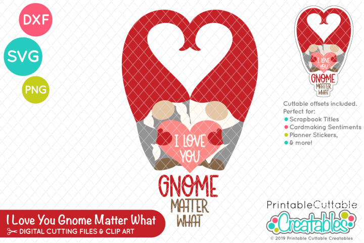 I Love You Gnome Matter What SVG