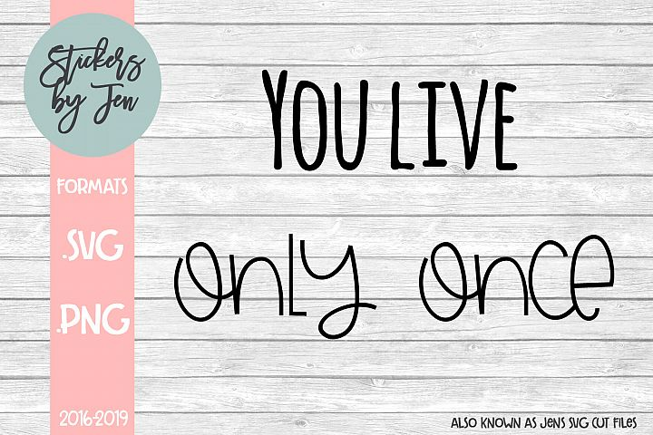 You Live Only Once SVG Cut File