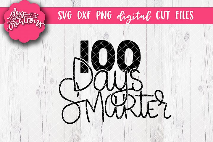 100 Days Smarter - SVG DXF PNG Cut files and Clipart