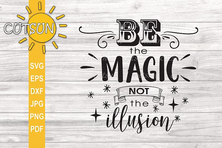 Inspirational SVG | Be the Magic SVG