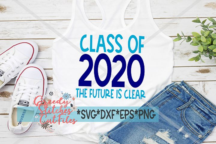Class of 2020 The Future Is Clear SVG | Class of 2020 SVG