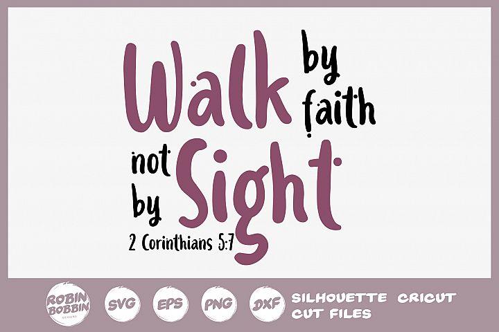 Bible SVG - Walk By Faith Not By Sight SVG - Christian SVG