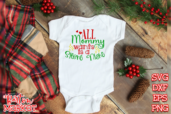 All Mommy Wants Is A Silent Night SVG DXF EPS PNG 1