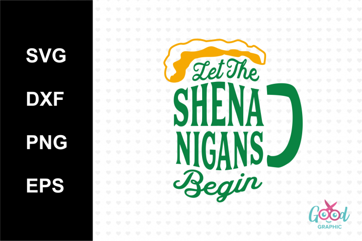 Let the shenanigans begin svg, happy petrick day svg,patrick days,paddy day,beer svg, cutting files