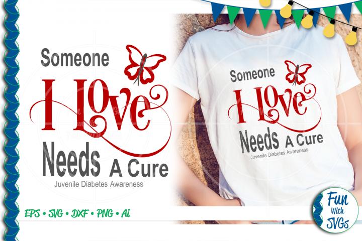 SVG Someone I Love Juvenile Diabetes, Cut File, FWS477