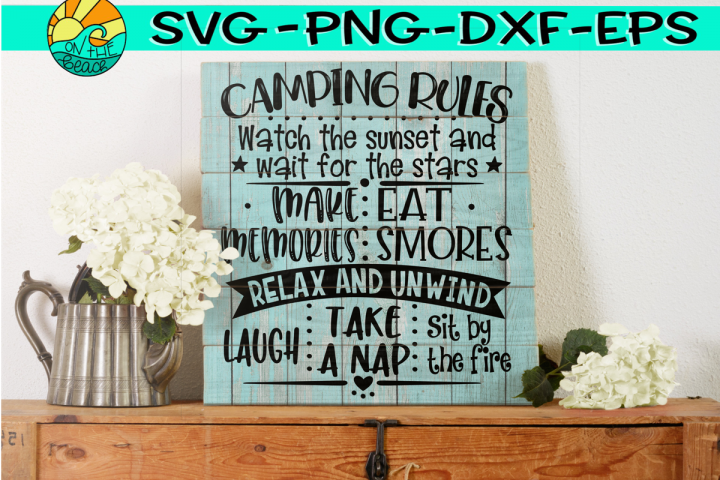 Camping Rules - Sunset - Stars - Memories - Laugh - Nap