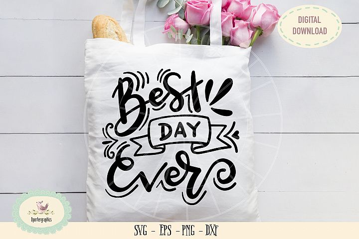 Best day ever SVG PNG hand drawn
