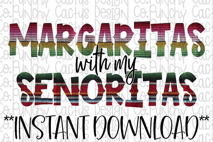 Margaritas with my Senoritas Sublimation Download, Cinco