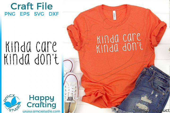 Kinda Care Kinda Dont - Funny Quote Craft SVG