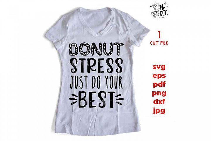 donut steress just do your best svg, dxf, eps, png, jpg mirr