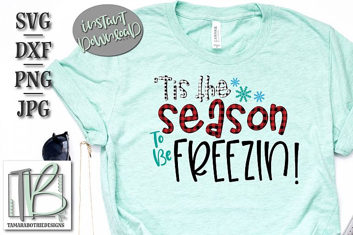 Tis The Season To Be Freezin SVG, Winter, Buffalo Plaid SVG