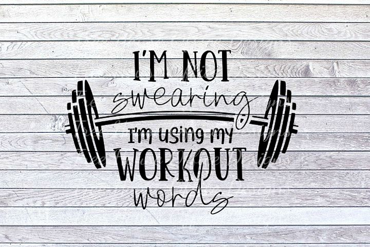 Im Not Swearing Funny Workout Fitness Words SVG/DXF/PNG/