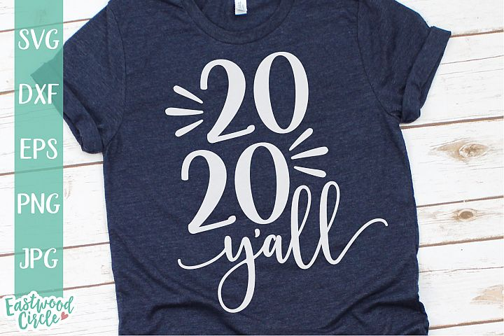 2020 Yall - New Years SVG File for Crafters