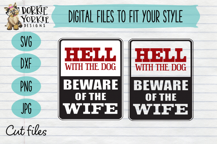 Hell with the dog - beware of the wife - funny sign - SVG