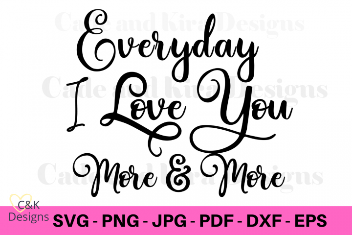 Everyday I Love You More and More SVG