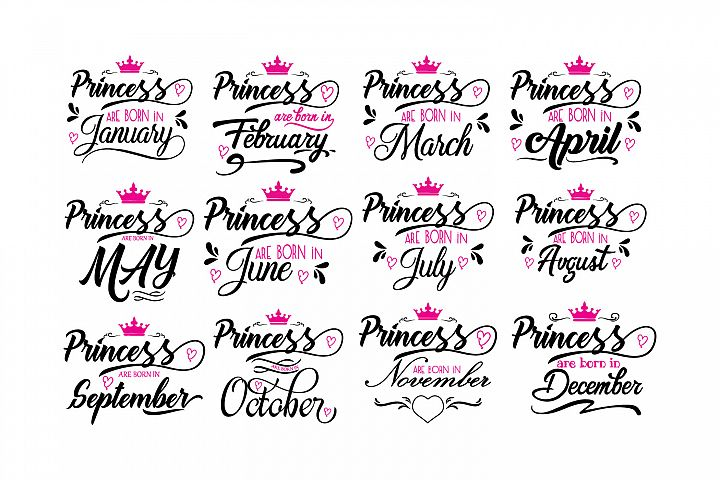 Princess are born in ... Every 12 months Svg,Dxf,Png,Jpg,Eps