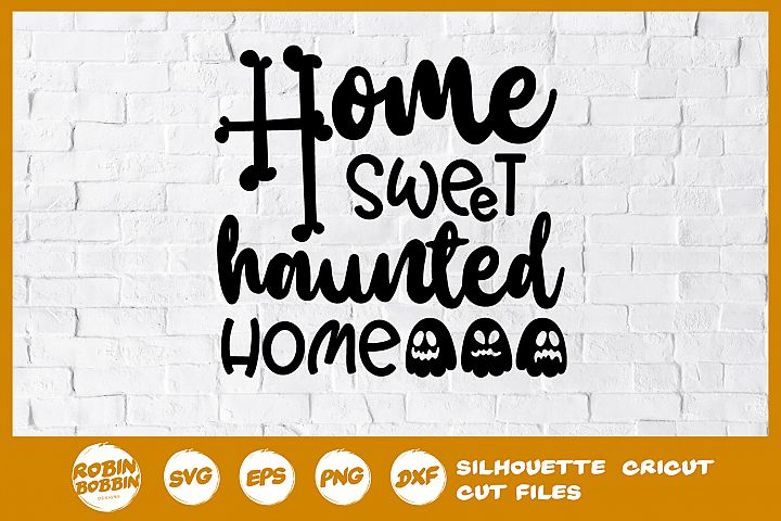 Home Sweet Haunted Home SVG - Halloween SVG